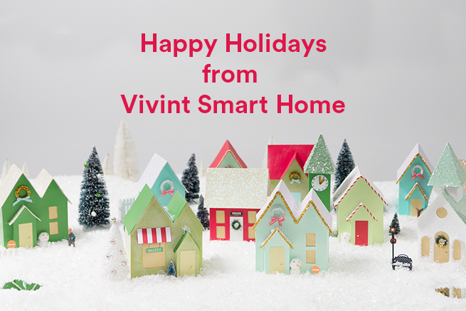 Happy holidays from your Vivint Smart Home family